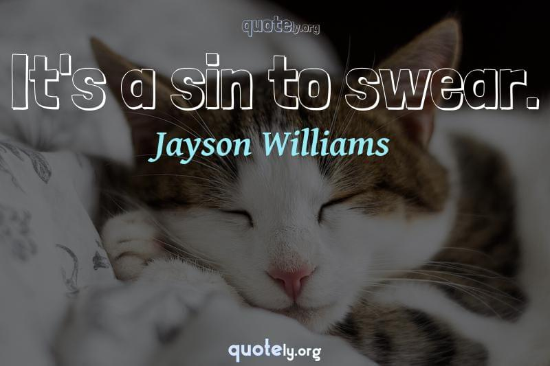 It's a sin to swear. by Jayson Williams