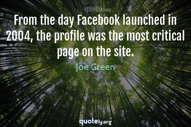 From the day Facebook launched in 2004, the profile was the most critical page on the site. by Joe Green