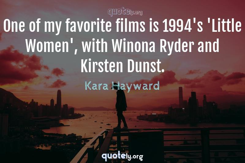 One of my favorite films is 1994's 'Little Women', with Winona Ryder and Kirsten Dunst. by Kara Hayward