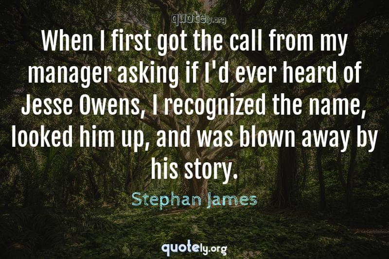 When I first got the call from my manager asking if I'd ever heard of Jesse Owens, I recognized the name, looked him up, and was blown away by his story. by Stephan James