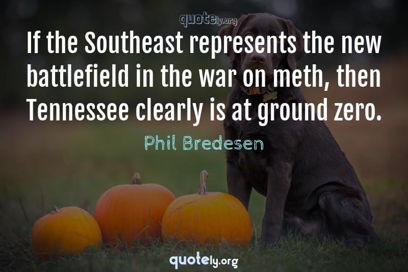 If the Southeast represents the new battlefield in the war on meth, then Tennessee clearly is at ground zero. by Phil Bredesen