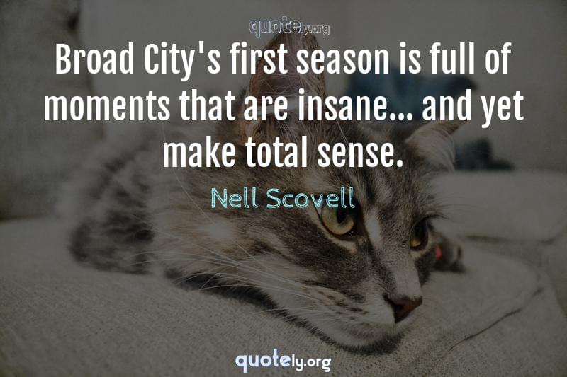 Broad City's first season is full of moments that are insane... and yet make total sense. by Nell Scovell