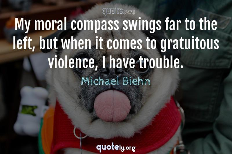 My moral compass swings far to the left, but when it comes to gratuitous violence, I have trouble. by Michael Biehn