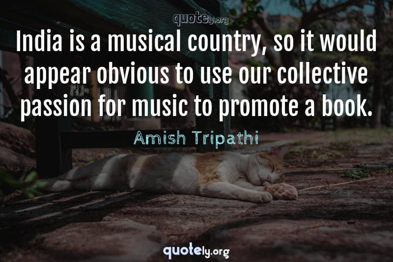 India is a musical country, so it would appear obvious to use our collective passion for music to promote a book. by Amish Tripathi