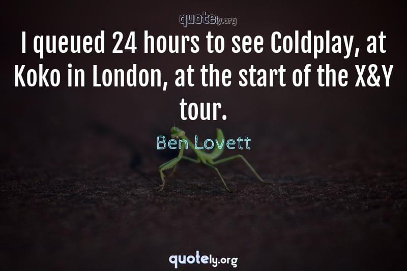 I queued 24 hours to see Coldplay, at Koko in London, at the start of the X&Y tour. by Ben Lovett