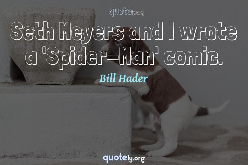 Seth Meyers and I wrote a 'Spider-Man' comic. by Bill Hader