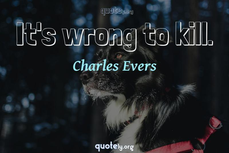 It's wrong to kill. by Charles Evers
