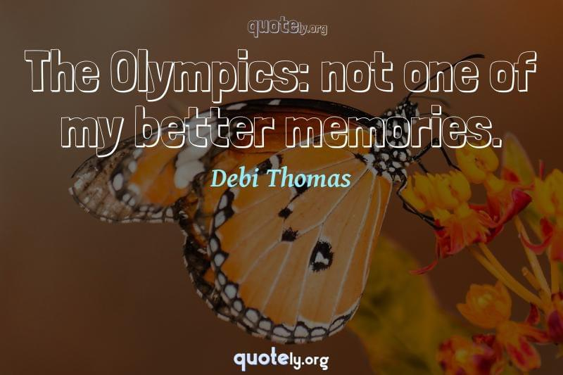 The Olympics: not one of my better memories. by Debi Thomas