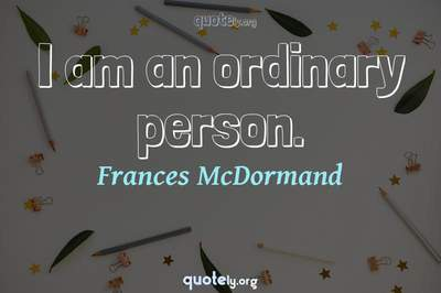 Photo Quote of I am an ordinary person.