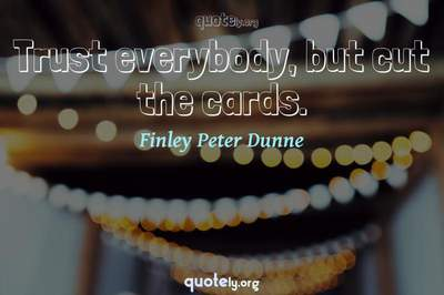 Photo Quote of Trust everybody, but cut the cards.
