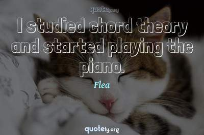 Photo Quote of I studied chord theory and started playing the piano.