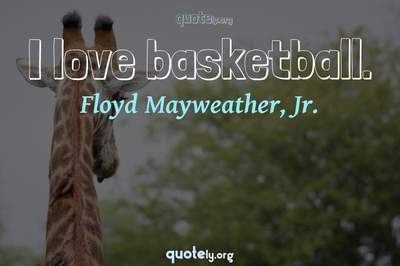 Photo Quote of I love basketball.