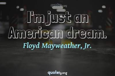 Photo Quote of I'm just an American dream.