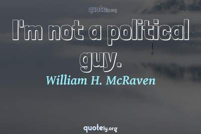 Photo Quote of I'm not a political guy.