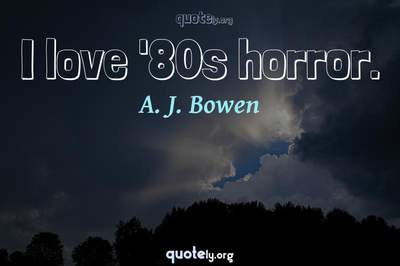 Photo Quote of I love '80s horror.
