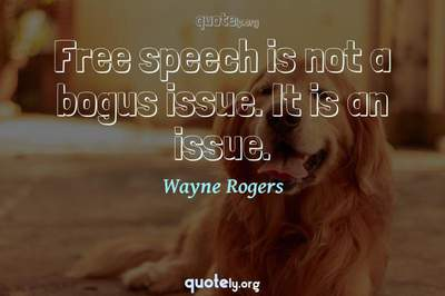 Photo Quote of Free speech is not a bogus issue. It is an issue.