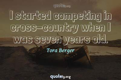Photo Quote of I started competing in cross-country when I was seven years old.