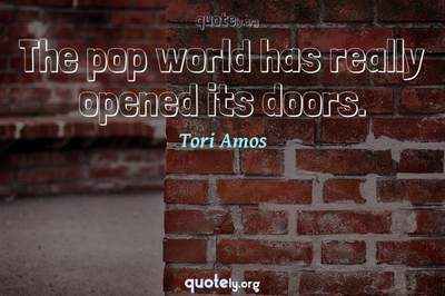 Photo Quote of The pop world has really opened its doors.
