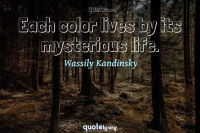 Photo Quote of Each color lives by its mysterious life.