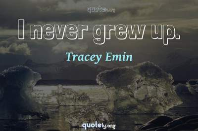 Photo Quote of I never grew up.