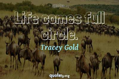 Photo Quote of Life comes full circle.