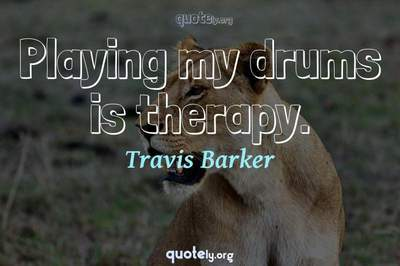 Photo Quote of Playing my drums is therapy.