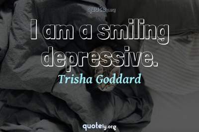 Photo Quote of I am a smiling depressive.