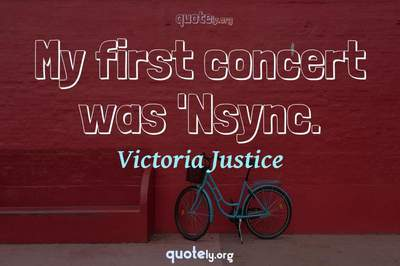 Photo Quote of My first concert was 'Nsync.