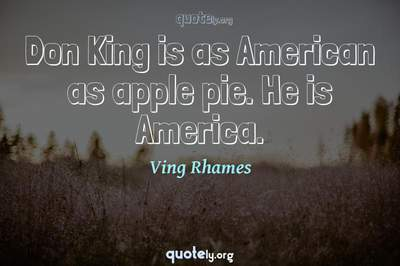 Photo Quote of Don King is as American as apple pie. He is America.