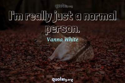 Photo Quote of I'm really just a normal person.