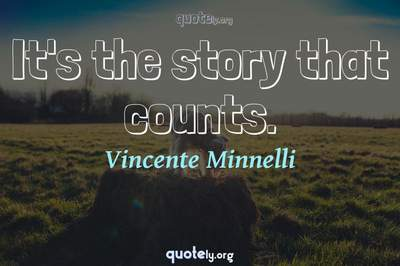 Photo Quote of It's the story that counts.