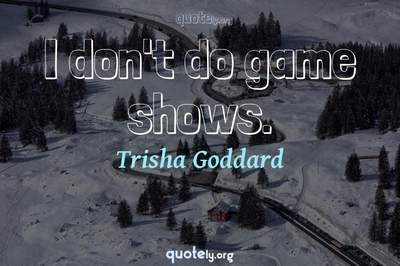 Photo Quote of I don't do game shows.