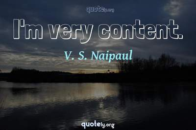 Photo Quote of I'm very content.