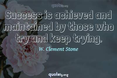 Photo Quote of Success is achieved and maintained by those who try and keep trying.