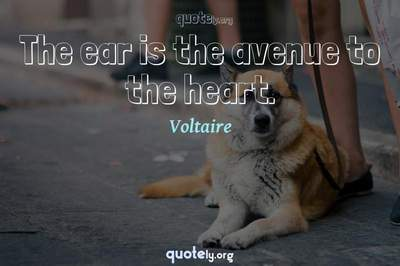 Photo Quote of The ear is the avenue to the heart.