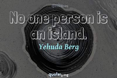 Photo Quote of No one person is an island.