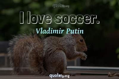 Photo Quote of I love soccer.