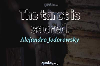 Photo Quote of The tarot is sacred.