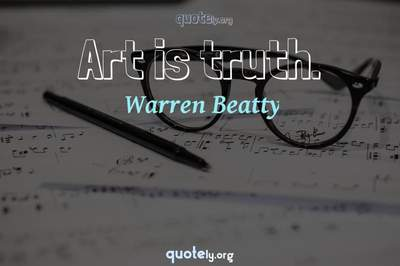 Photo Quote of Art is truth.