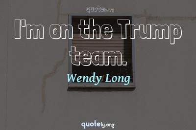 Photo Quote of I'm on the Trump team.