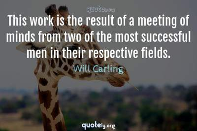 Photo Quote of This work is the result of a meeting of minds from two of the most successful men in their respective fields.
