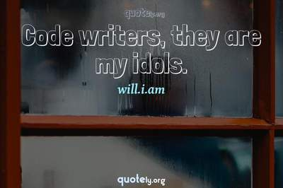 Photo Quote of Code writers, they are my idols.