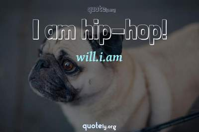 Photo Quote of I am hip-hop!