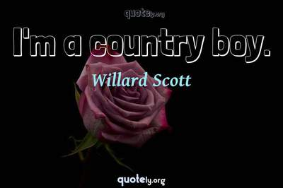 Photo Quote of I'm a country boy.