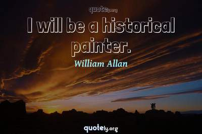 Photo Quote of I will be a historical painter.