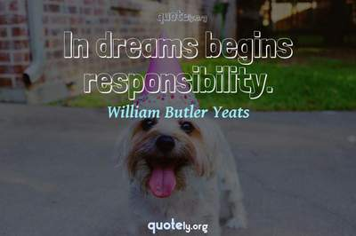 Photo Quote of In dreams begins responsibility.