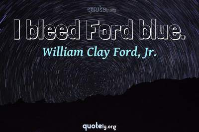 Photo Quote of I bleed Ford blue.