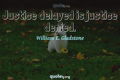 Photo Quote of Justice delayed is justice denied.
