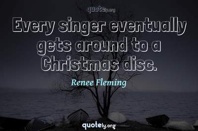Photo Quote of Every singer eventually gets around to a Christmas disc.