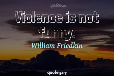Photo Quote of Violence is not funny.